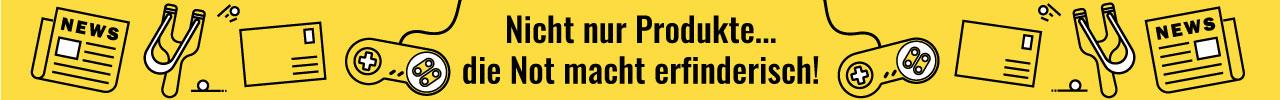 nicht nur Produkte... die Not macht erfinderisch